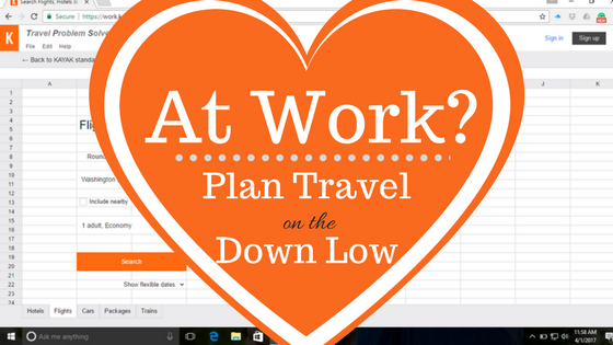 hearts over a spreadsheet with text that reads at work plan travel on the down low