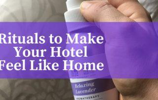 Rituals to Make Your Hotel Feel Like Home
